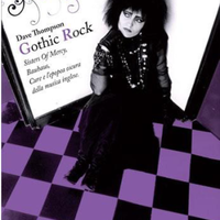 Gothic rock-Sisters of mercy, Bauhaus, Cure e l'epopea oscura della musica inglese - VARIOUS (Dave Thompson)