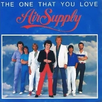 The one that you love \ I want to give it all - AIR SUPPLY