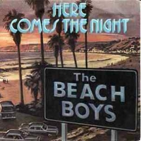 Here comes the night \ Baby blue - BEACH BOYS