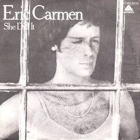 She did it \ Someday - ERIC CARMEN