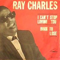 I can't stop loving you \ Born to lose - RAY CHARLES