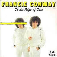 To the edge of time \ The city's going down - FRANCIE CONWAY
