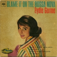 Blame it on the bossa nova - EYDIE GORME'