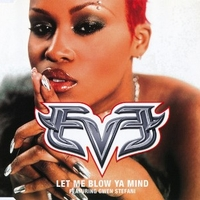 Let me blow ya mind (3 tracks + 1 video track) - EVE