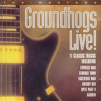 Groundhogs live! - GROUNDHOGS