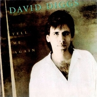 Tell me again - DAVID DIGGS