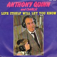 Life itself will let you know \ All my life - ANTHONY QUINN and CHARLIE \ TOOTS THIELEMANS