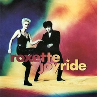 Joyride \ Come back (before you leave) - ROXETTE