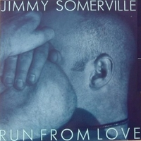 Run from love (ext.vers.) - JIMMY SOMERVILLE