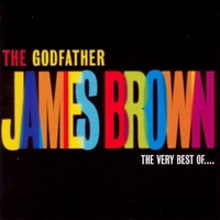 The godfather - The very best of James Brown - JAMES BROWN