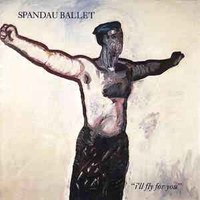I'll fly for you \ To cut a long story short (live) - SPANDAU BALLET