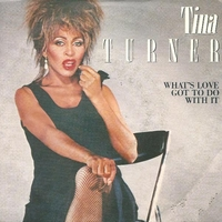 What's love got to do with it \ Don't rush the good things - TINA TURNER