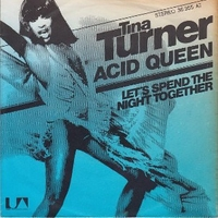 Acid queen \ Let's spend the night together - TINA TURNER
