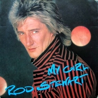 My girl \ She won't dance with me - ROD STEWART