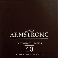 The gold collection - 40 classic performances - LOUIS ARMSTRONG