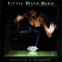Cuts like a diamond - LITTLE RIVER BAND