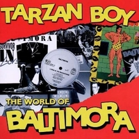 Tarzan boy-The world of Baltimora - BALTIMORA