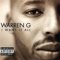 I want it all - WARREN G