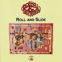 Roll and slide + Down the road appice - BOB HALL & DAVE PEABODY