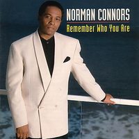 Remember who you are - NORMAN CONNORS