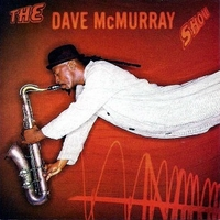 The Dave McMurray show - DAVE McMURRAY