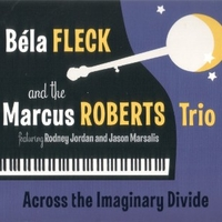 Across the imaginary divide - BELA FLECK \ MARCUS ROBERTS trio