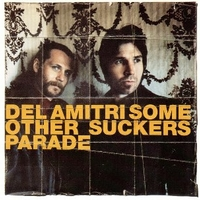 Some others suckers parade - DEL AMITRI