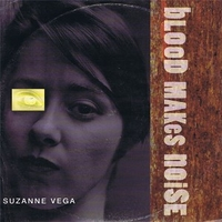 Blood makes noise - SUZANNE VEGA