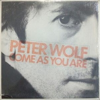 Come as you are - PETER WOLF