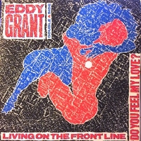 Living on the frontline \ Do you feel my love - EDDY GRANT