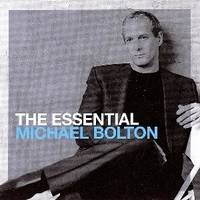 The essential - MICHAEL BOLTON