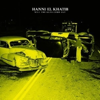 Will the guns come out - HANNI EL KHATIB