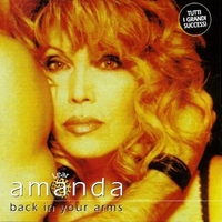 Back in your arms - Tutti i grandi successi - AMANDA LEAR
