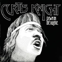 Down in the village - CURTIS KNIGHT