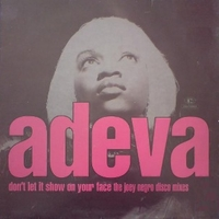 Don't let it show on your face (The Joey Negro disco mixes) - ADEVA