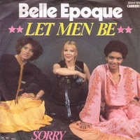 Let men be (oh, yeah!) \ Sorry - BELLE EPOQUE