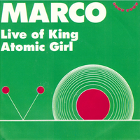 Live of king \ Atomic girl - MARCO