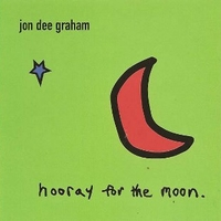 Hooray for the moon - JON DEE GRAHAM
