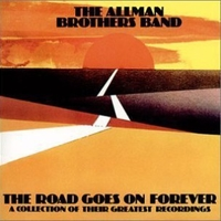 The road goes on forever - A collection of their greatest recordings - ALLMAN BROTHERS BAND