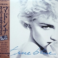 True blue (the color mix) \ Everybody (extended version) \ Papa don't preach (extended remix) +2 - MADONNA