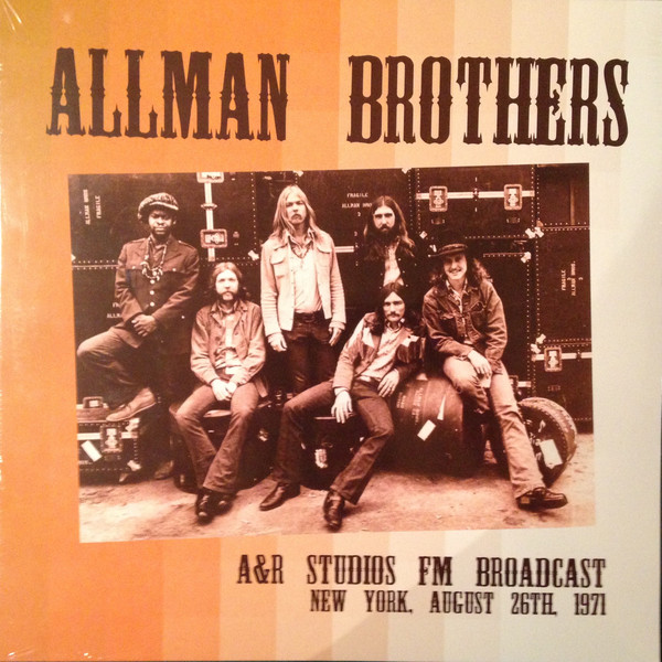 A&R Studios FM broadcast New York, august 26th 1971 - ALLMAN BROTHERS