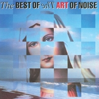 The best of - ART OF NOISE