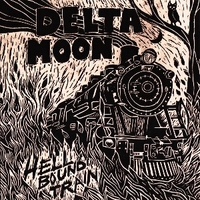 Hell bound train - DELTA MOON