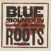 Roots - BLUE MOUNTAIN