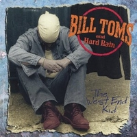 The west end kid - BILL TOMS and HARD RAIN
