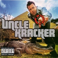 No stranger to shame - UNCLE KRACKER