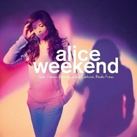 Weekend - ALICE