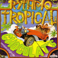 Rythmo tropical (version folklorique) / Rythmo tropical (version instrumentale) - CHOCOLAT'S