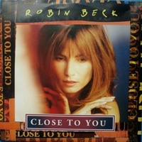 Close to you \ Don't cry to find my love - ROBIN BECK