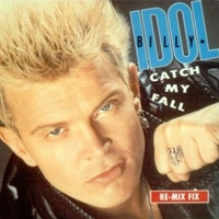 Catch my fall (re-mix fix) - BILLY IDOL